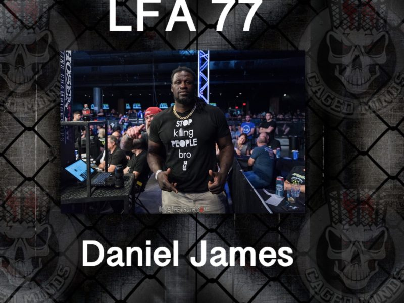 Daniel James on the LFA Title, Brett Martin, & his recent progressions