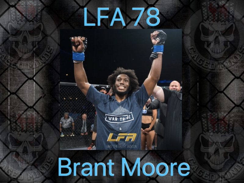 Brant Moore the goal is to become the greatest fighter in the world