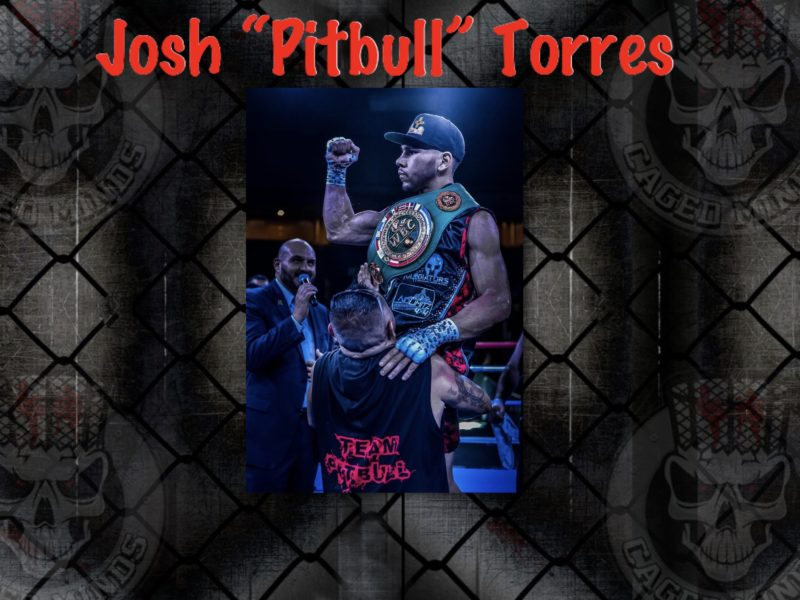 "Josh ""Pitbull"" Torres- Taking advantage of the family time but eager to get back in the ring"