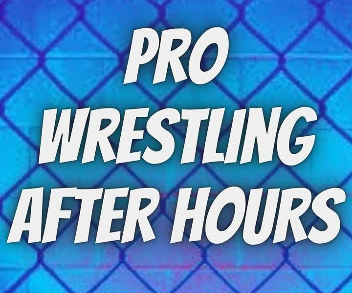 Pro Wrestling After Hours Ep 107: WWE Draft, Crown Jewel, Another Great Week for AEW, Free Agent News and More
